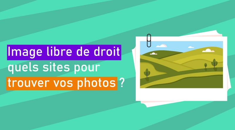 Image-libre-de-droit-gratuite-quels-sites-pour-trouver-vos-photos