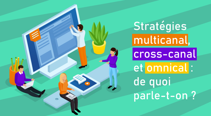 Focus-sur-le-multicanal,-le-cross-canal-et-l'omnicanal