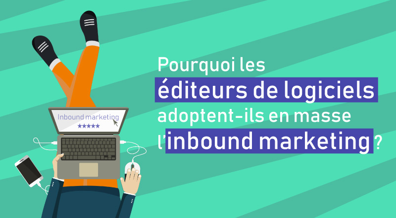 editeurs logiciels adoptent inbound marketing