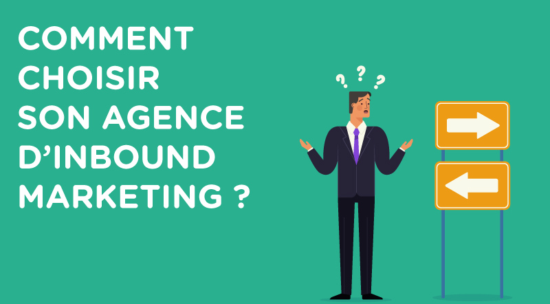 Comment-choisir-son-agence-inbound-marketing-