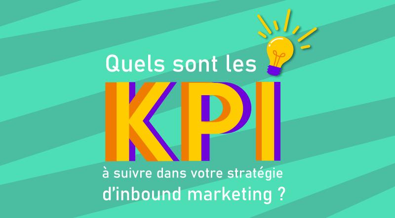 Quels-sont-les-KPI-à-suivre-dans-votre-stratégie-d'inbound-marketing