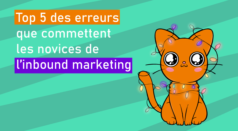Top-5-des-erreurs-que-commettent-les-novices-de-l'inbound-marketing