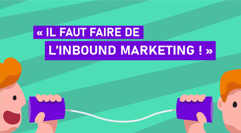 Convaincre son chef de passer à l'inbound marketing
