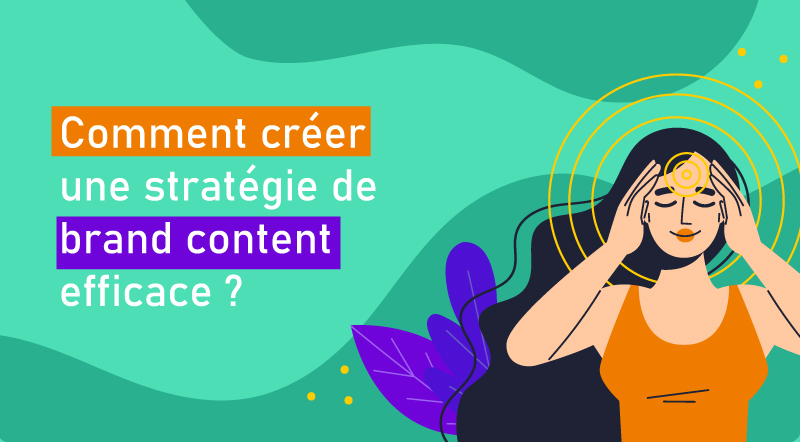 Brand content définition et avantages